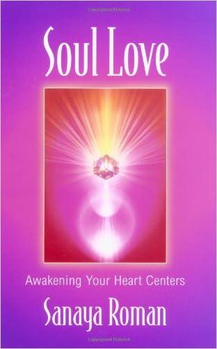 Soul Love: Awakening Your Heart Centers (Sanaya Roman)
