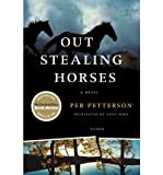 img - for [ Out Stealing Horses[ OUT STEALING HORSES ] By Petterson, Per ( Author )Apr-29-2008 Paperback book / textbook / text book
