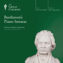 Beethoven's Piano Sonatas  by The Great Courses Narrated by Professor Robert Greenberg