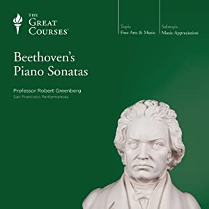 Beethoven's Piano Sonatas | [The Great Courses]