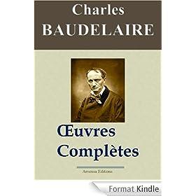Charles Baudelaire: Oeuvres compl�tes et annexes - 54 titres (annot�s et illustr�s)