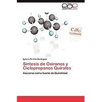 Síntesis de Oxiranos y Ciclopropanos Quirales: Azúcares como fuente de Quiralidad