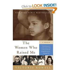 The Women Who Raised Me: A Memoir Victoria Rowell