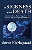 Image of The Sickness unto Death: A Christian Psychological Exposition of Edification & Awakening by Anti-Climacus