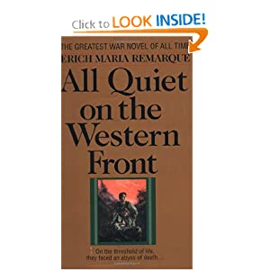 All Quiet on the Western Front by Erich Maria Remarque and A W. Wheen