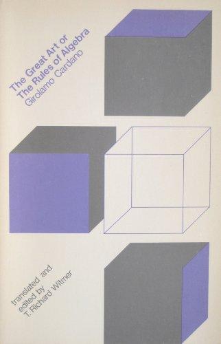 Cardano: Great Art or Rules of Algebra