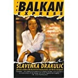 The Balkan Express: Fragments from the Other Side of War (006097608X) by Drakulic, Slavenka