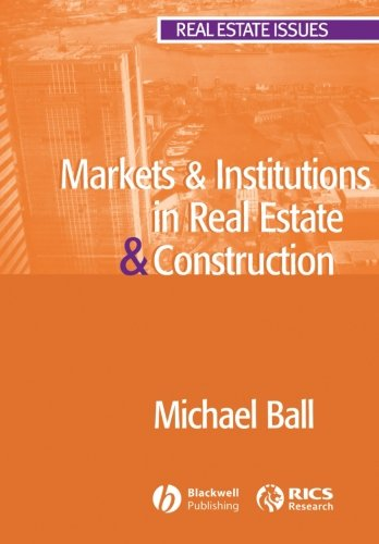 Markets and Institutions in Real Estate and Construction (Real Estate Issues)