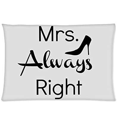 A Couple in Love - Mrs. Always Right Custom Zippered Pillowcase Pillow Cases Cover 20 X 30 Inch (twin sides)