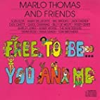 Free To Be ... You And Me