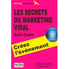 Les secrets du marketing viral, Seth Godin, Maxima (2007)