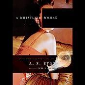 A Whistling Woman | A. S. Byatt
