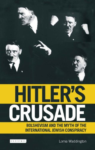 Hitler's Crusade: Bolshevism, the Jews and the Myth of Conspiracy PDF