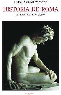 Historia De Roma. Libro Iii. Desde La Reunión De Itálica Hasta La Su