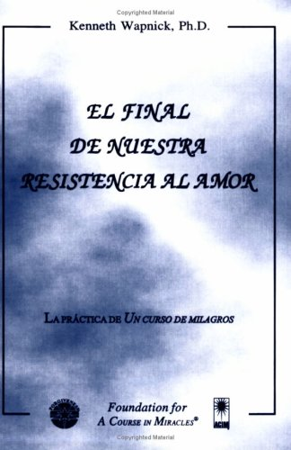 El final de nuestra resistencia al amor (Spanish Edition)