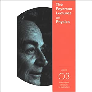 The Feynman Lectures on Physics: Volume 3, From Crystal Structure to Magnetism Lecture