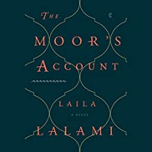 The Moor's Account (       UNABRIDGED) by Laila Lalami Narrated by Neil Shah