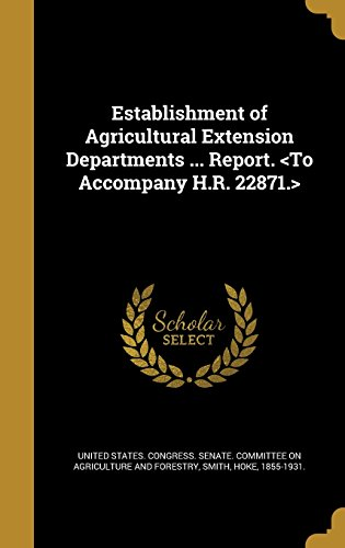 establishment-of-agricultural-extension-departments-report-to-accompany-hr-22871
