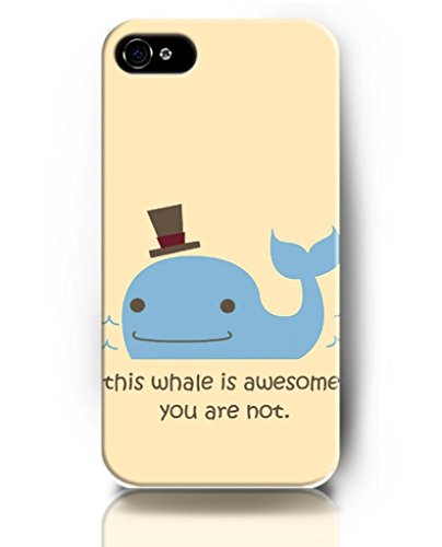 Case For Iphone 5S 5 , Ukase Protective Snap On Case Skin With Elegant Design Of This Whale Is Awesome You Are Not