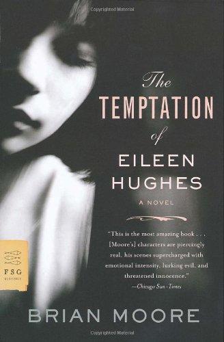 The Temptation Of Eileen Hughes: A Novel (Fsg Classics)