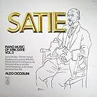Piano Music of Erik Satie, Vol. 5: Aldo…