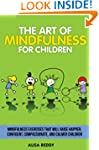 The Art of Mindfulness for Children:...