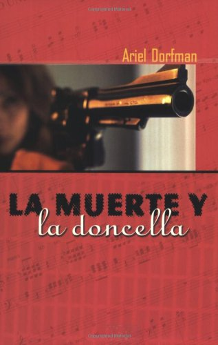La muerte y la doncella: Death and the Maiden, Spanish...