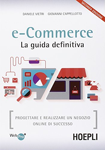 E commerce La guida definitiva Progettare e realizzare un negozio online di successo PDF