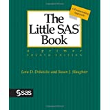 The Little SAS Book: A Primer, Fourth Editionby Lora Delwiche