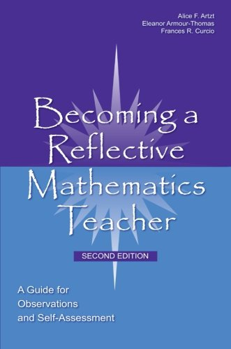 Becoming A Reflective Mathematics Teacher: A Guide For Observations And Self-Assessment (Studies In Mathematical Thinking And Learning Series)