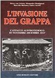 L'invasione del Grappa: L'attacco austrotedesco e la battaglia difensiva italiana nella Grande Guerra (novembre-dicembre 1917) (Collana di storia militare)