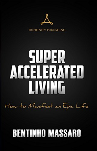 super-accelerated-living-how-to-manifest-an-epic-life