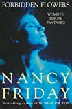 Forbidden Flowers: More Women's Sexual Fantasies (0099302586) by Friday, Nancy