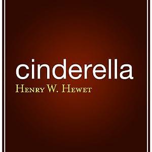 Cinderella | [Henry W. Hewet]