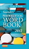 Saunders Pharmaceutical Word Book 2012, 1e