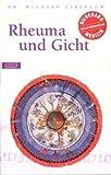 Rheuma und Gicht: Hildegard von Bingen. Das Gesundheitsprogramm (Alternativ heilen)