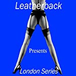 Erotic Short Stories: The London Series |  Leatherback