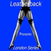 Erotic Short Stories: The London Series | [Leatherback]