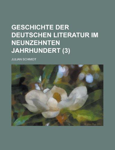 Geschichte Der Deutschen Literatur Im Neunzehnten Jahrhundert (3)