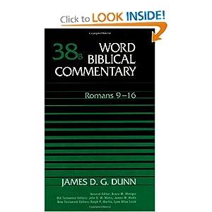 Word Biblical Commentary, Vol. 38B, Romans 9-16 James D. G. Dunn