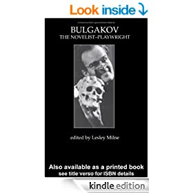 Bulgakov: The Novelist-Playwright: The Novelist Playwright (Russian Theatre Archive,)