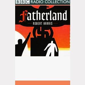 Fatherland (Dramatized) Hörspiel
