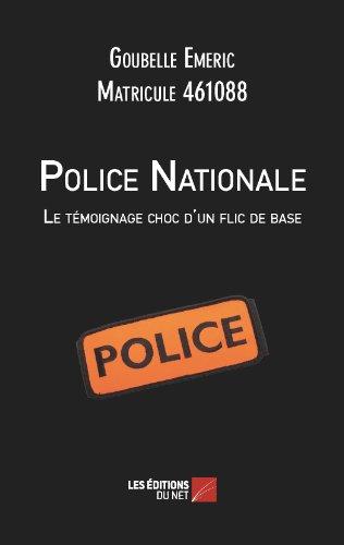 Police Nationale : le Témoignage Choc d un Flic de Base