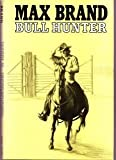 Bull Hunter (Silver Star Western) (0396079164) by Brand, Max