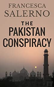 The Pakistan Conspiracy, A Novel Of Espionage