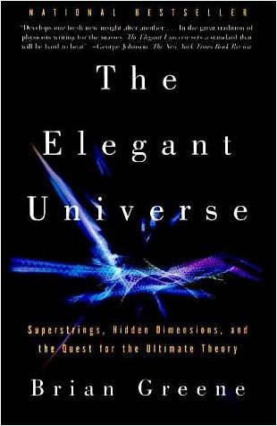 The Elegant Universe: Superstrings, Hidden Dimensions and...