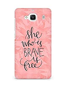 AMEZ she who is brave is free Back Cover For Xiaomi Redmi 2