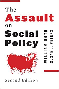The Assault on Social Policy book