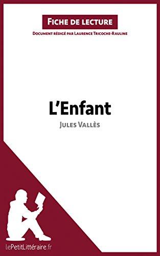 lePetitLitteraire.fr - L'Enfant de Jules Vallès (Fiche de lecture)