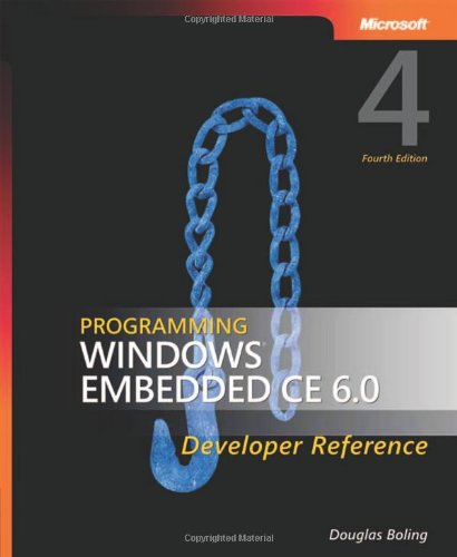 Programming Windows® Embedded CE 6.0 Developer Reference (PRO-Developer)